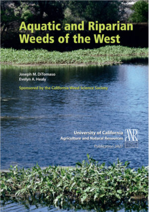 Aquatic and Riparian Weeds of the West by Joe DiTomaso