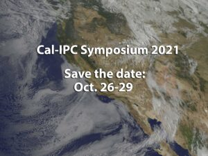 Image of California from Space with header text Cal-IPC Symposium 2021 Save the date: Oct. 26-29